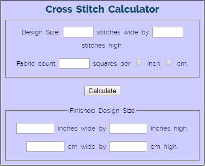 Needlework Tips and Tricks Cross Stitch Calculator (source: needlework-tips-and-techniques.com)
