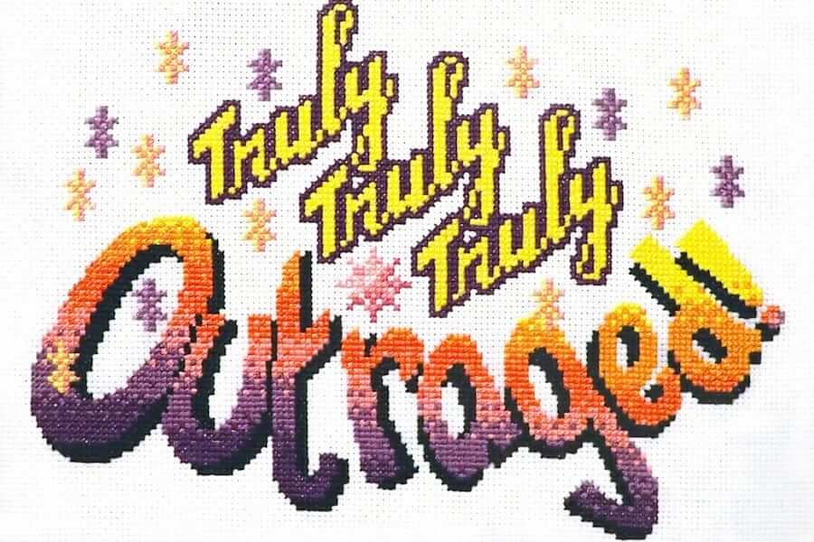 Truly Truly Truly Outraged Cross Stitch from A Bitch In Time (Source: bitchintime.com)